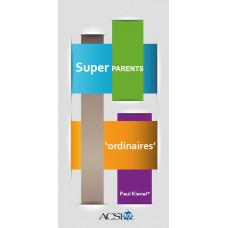 Dépliant ACSI : Super Parents ordinaires (lot de 100)