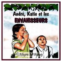 Allegra - André, Katie et les envahisseurs